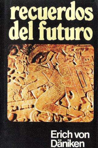 Recuerdos Del Futuro Erich Von Däniken Hislibris Libros De Historia Libros Con Historia