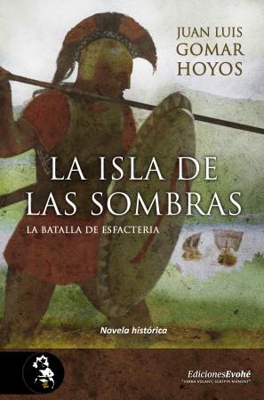 LA ISLA DE LAS SOMBRAS. LA BATALLA DE ESFACTERIA – Juan Luis Gomar Hoyos