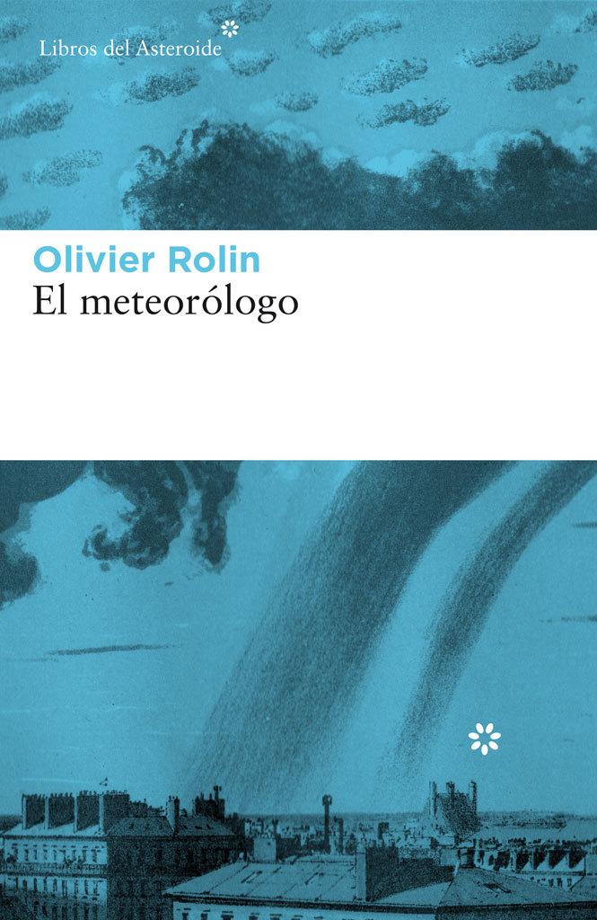 EL METEORÓLOGO – Olivier Rolin