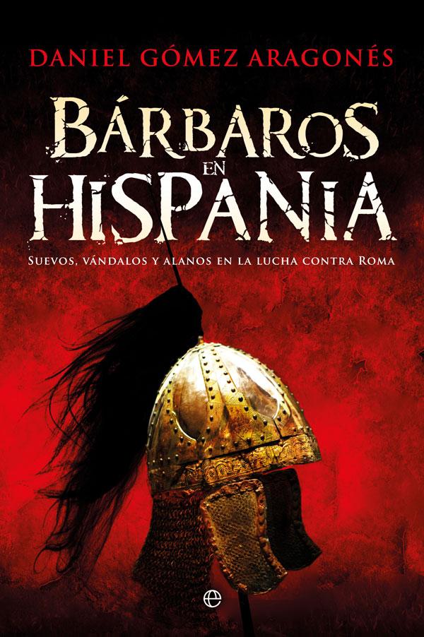 BÁRBAROS EN HISPANIA - Daniel Gómez Aragonés