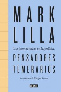 PENSADORES TEMERARIOS - Mark Lilla
